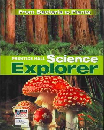 Science Explorer from Bacteria to Plants Student Edition Third Edition 2005c