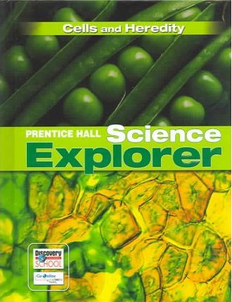 Science Explorer Cells and Heredity Student Edition 3rd Edition 2005c