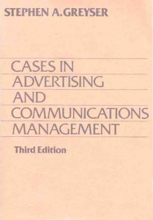 Cases in Advertising and Communications Management
