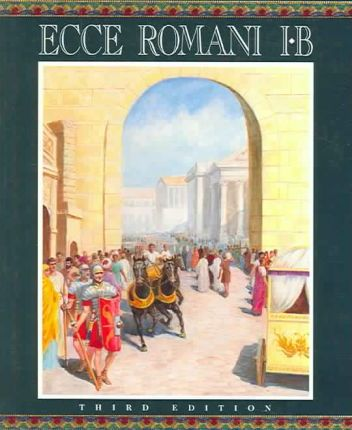 Ecce Romani Level 1b Student Edition (Softcover) 2005c