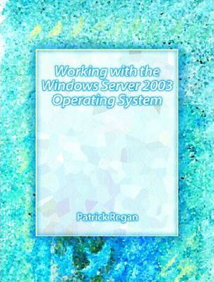 Working with the Windows Server 2003 Operating Systems