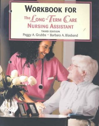 Long Term Care Nursing Assistant: Workbook