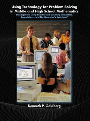 Using Technology and Problem Solving in Middle and High School Mathematics