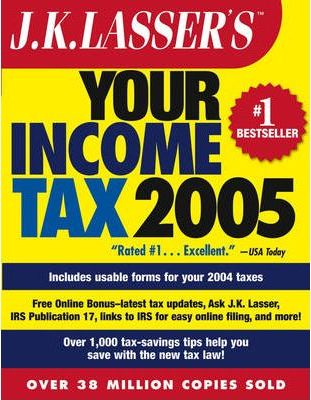 J.K.Lasser's Your Income Tax 2005