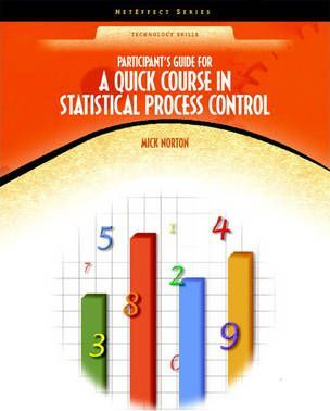 Quick Course in Statistical Process Control: Participant's Guide