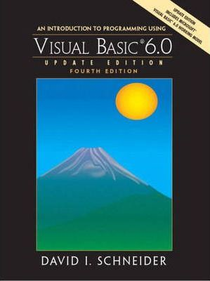 An Introduction to Programming with Visual Basic 6.0: Update Edition