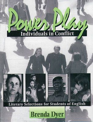 Power Play - Individuals in Conflict: Literary Selections for Students of English