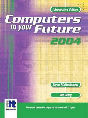 Computers in Your Future 2004, Introductory:(International Edition)