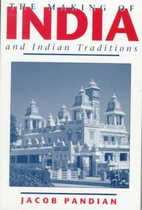The Making of India & Indian Traditions