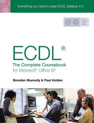 ECDL 4: The Complete Coursebook for Office 97