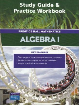 Prentice Hall Math Algebra I Study Guide and Practice Workbook 2004c