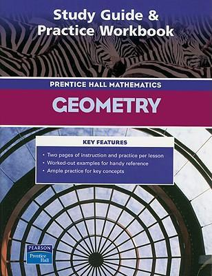 Prentice Hall Math Geometry Study Guide and Practice Workbook 2004c