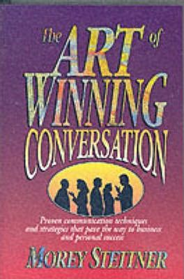 The Art of Winning Conversation