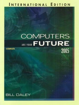 Computers Are Your Future Complete 2005 Edition
