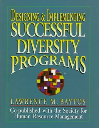 Designing and Implementing Successful Diversity Programs