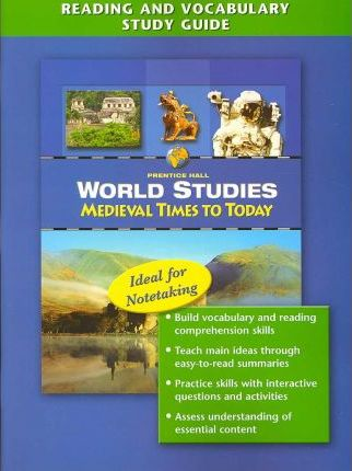 World Studies: Medieval Times to Today Reading and Vocabulary Study Guide English 2005c