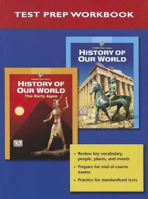 Prentice Hall History of Our World National Test Prep Booklet 2005c
