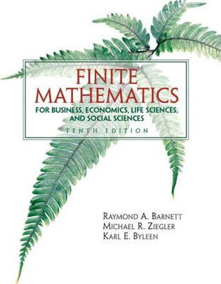 Finite Mathematics for Business Economics, Life Sciences and Social Sciences