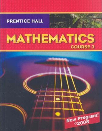 Prentice Hall Math Course 3 Student Edition