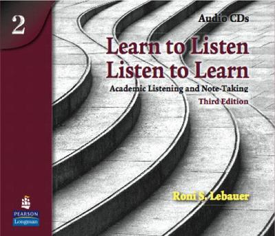 Learn to Listen, Listen to Learn 2: Academic Listening and Note-Taking, Classroom Audio CD