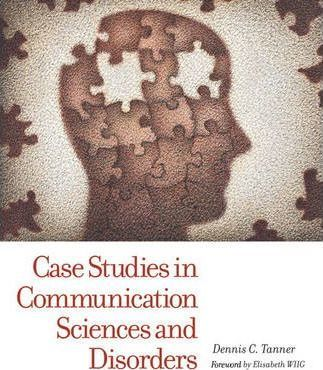 Case Studies in Communication Sciences and Disorders