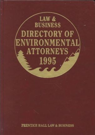 Law & Business Directory of Environmental Attorneys 1995