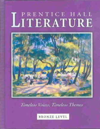Prentice Hall Literature Timeless Voices Timeless Themes Student Edition Grade 7 Revised 7e 2005c
