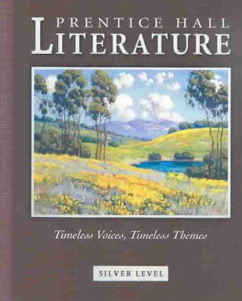 Prentice Hall Literature Timeless Voices Timeless Themes Student Edition Grade 8 Revised 7e 2005c