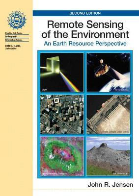 Remote Sensing of the Environment : An Earth Resource Perspective