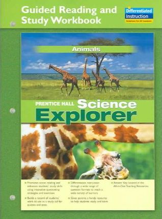 Science Explorer Animals Guided Reading and Study Workbook 2005c