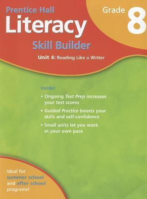 Student Workbook for Literacy Skill Builder Grade 8 Unit 4 Reading Like a Writer