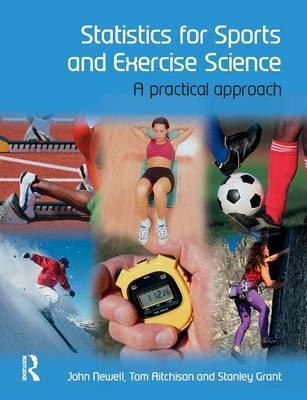 Statistics for Sports and Exercise Science : A Practical Approach