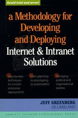 A Methodology for Developing and Deploying Internet and Intranet Solutions