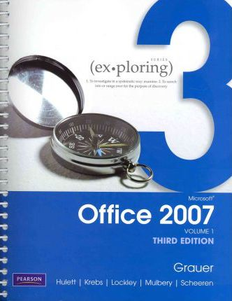 Exploring Microsoft Office 2007 Vol  1, and Phit Tips : Robert