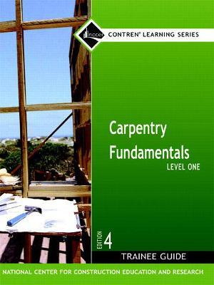 Carpentry Fundamentals Level 1 Trainee Guide, Hardcover