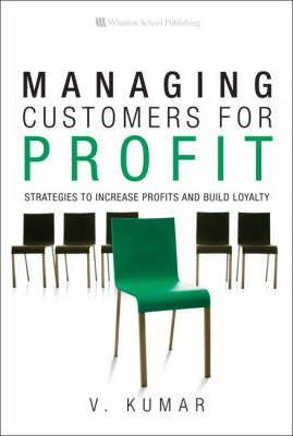 Managing Customers for Profit  Strategies to Increase Profits and Build Loyalty