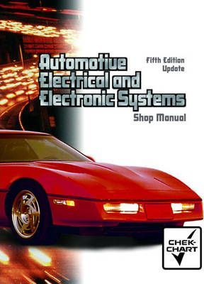 Automotive Electrical and Electronic Systems: Shop Manual