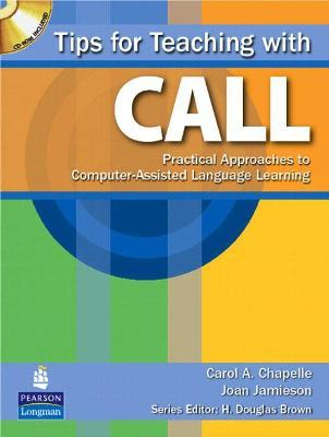 Tips for Teaching with CALL: Practical Approaches for