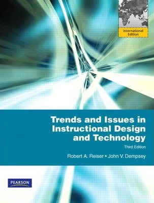 Trends And Issues In Instructional Design And Technology Robert A Reiser 9780132719940