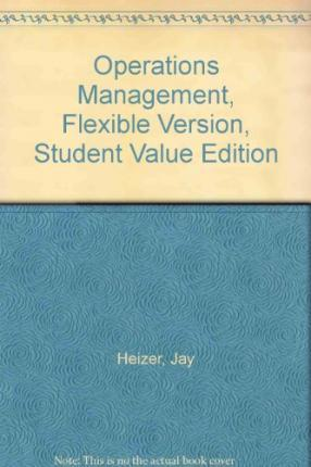Operations Management, Flexible Version, Student Value Edition