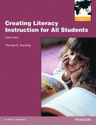 Creating Literacy Instruction For All Students Thomas G Gunning