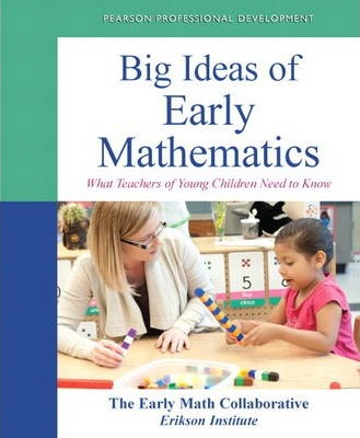 Big Ideas of Early Mathematics : What Teachers of Young Children Need to Know