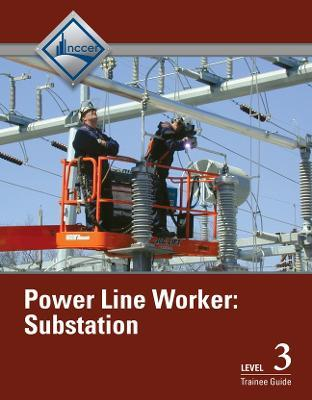 Power Line Worker Substation Level 3 Trainee Guide