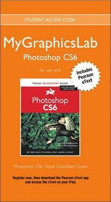 MyGraphicsLab Access Code Card with Pearson eText for Photoshop CS6