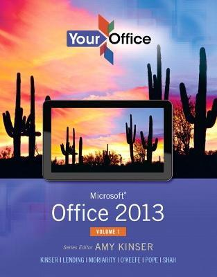 Your Office  Microsoft Office 2013, Volume 1