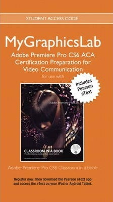 MyGraphicsLab ACA Prep Course PR CS6 Access Card with Pearson eText