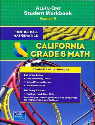 Prentice Hall Mathematics California Grade 6 Math - All in One