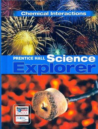 Science Explorer C2009 Book L Student Edition Chemical Interactions