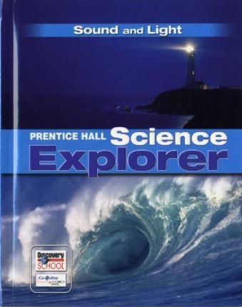 Science Explorer C2009 Book O Student Edition Sound and Light