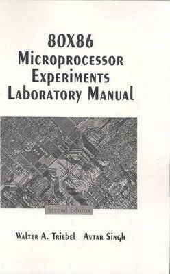 8088 & 8086 Microprocessor Experiments Lab Manual : Walter A